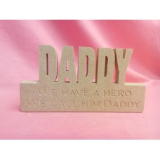 18mm MDF Daddy Plaque We Have a Hero